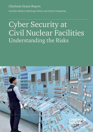 Cyber Security at Civil Nuclear Facilities: Understanding the Risks