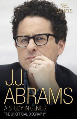 J.J. Abrams: A Study in Genius