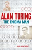 Book Cover Image. Title: Alan Turing:  The Enigma Man, Author: Nigel Cawthorne