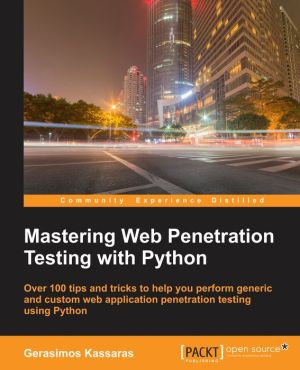 Mastering Web Penetration Testing with Python