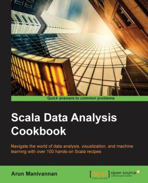 Scala Data Analysis Cookbook