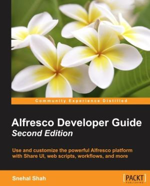 Alfresco Developer Guide - Second Edition