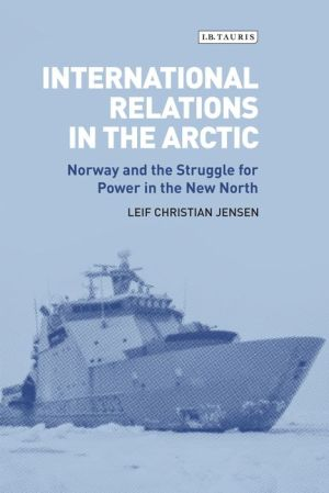 International Relations in the Arctic: Norway and the Struggle for Power in the New North