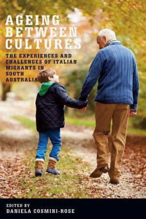 Ageing Between Cultures: The Experiences and Challenges of Italian Migrants in South Australia