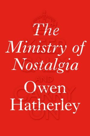 The Ministry of Nostalgia: Consuming Austerity