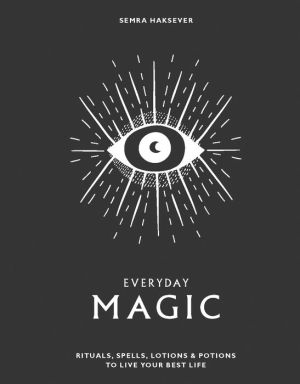 Book Everyday Magic: Rituals, Spells & Potions to Live Your Best Life