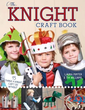 The Knight Crafts Book: 15 Things a Prince Can't Do Without!