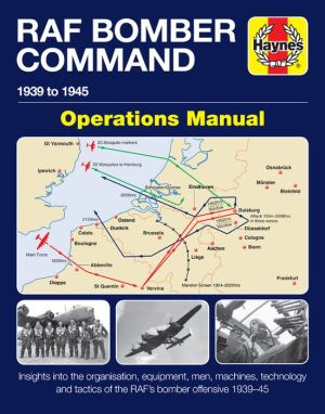 RAF Bomber Command: 1939 to 1945 Operations Manual