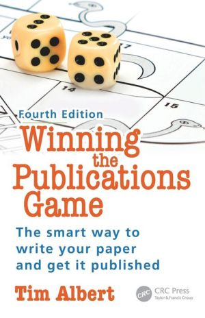 Winning the Publications Game: The Smart Way to Write Your Research Paper and Get it Published, Fourth Edition