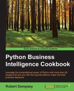 Python Business Intelligence Cookbook