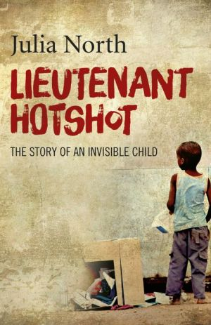 Lieutenant Hotshot: The Story of an Invisible Child