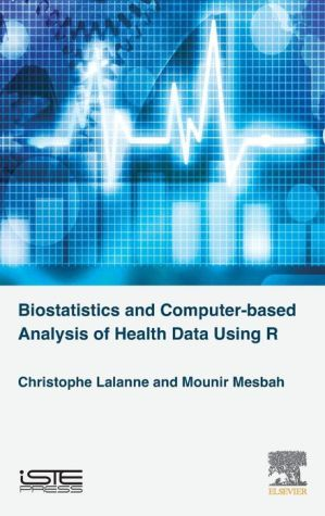 Biostatistics and Computer-Based Analysis of Health Data Using the R Software