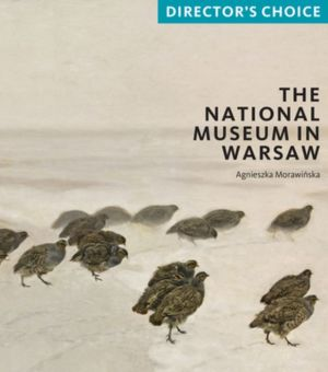 The National Museum in Warsaw: Director's Choice