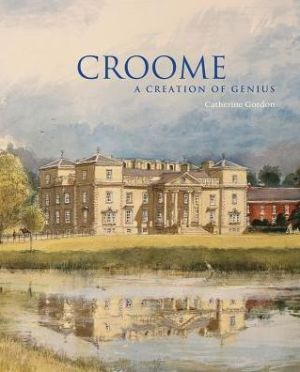 Croome: A Creation of Genius