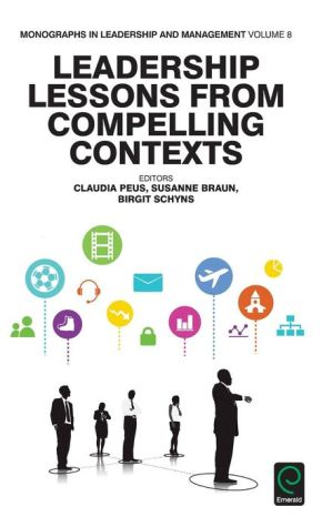 Leadership Lessons in Compelling Contexts