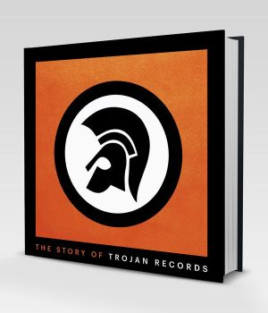 The Story of Trojan Records