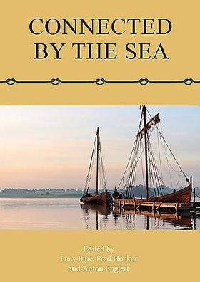 Connected by the Sea: Proceedings of the Tenth International Symposium on Boat and Ship Archaeology, Denmark 2003