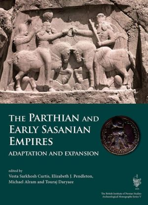 The Parthian and Early Sassanian Empires: adaptation and expansion