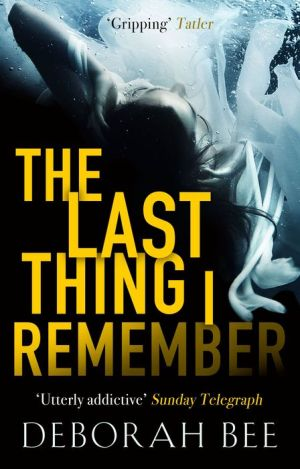 The Last Thing I Remember: A dark and emotional thriller