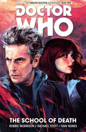 Doctor Who: The Twelfth Doctor Volume 4: The School of Death