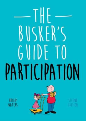 The Busker's Guide to Participation, Second Edition