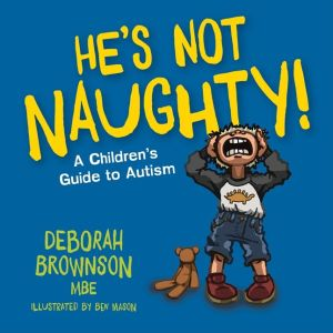 Book He's Not Naughty!: A Children's Guide to Autism
