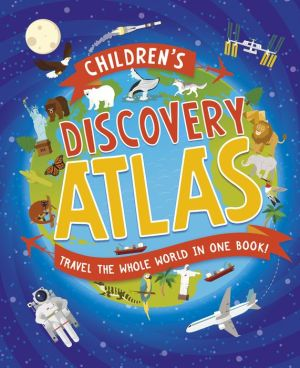Book Children's Discovery Atlas: Travel the world in one book!