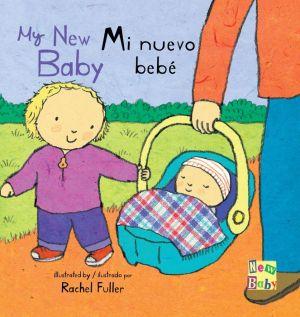 Mi Nuevo Bebe/My New Baby
