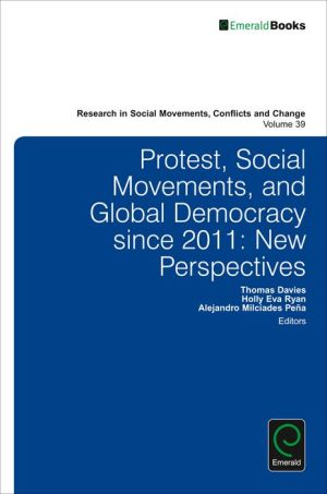 Protest, Social Movements, and Global Democracy since 2011