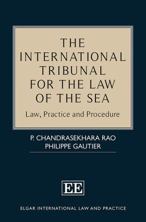 The International Tribunal for the Law of the Sea: Law, Practice and Procedure