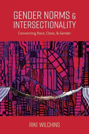 Gender Norms and Intersectionality: Connecting Race, Class and Gender|Paperback