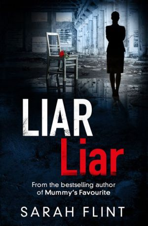 Liar Liar: Another gripping serial killer thriller from the bestselling author