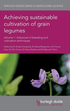 Achieving sustainable cultivation of grain legumes Volume 1: Advances in breeding and cultivation techniques