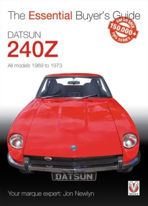 Datsun 240Z 1969 to 1973: Essential Buyer's Guide