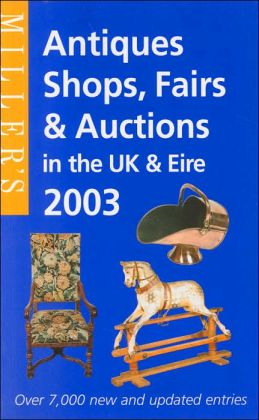 Antiques Shops, Fairs and Auctions in the UK adn Eire 2003