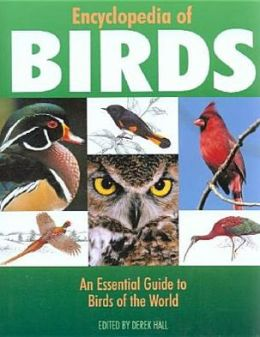 Encyclopedia of Birds: An Essential Guide to Birds of the World