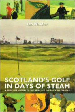 Scotland's Golf in Days of Steam