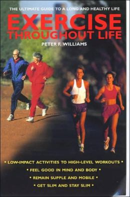 Exercise Throughout Life: The Ultimate Guide to a Long and Healthy Life