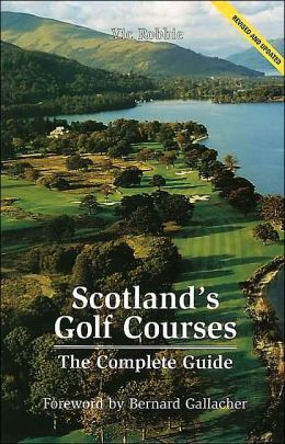 Scotland's Golf Courses: The Complete Guide