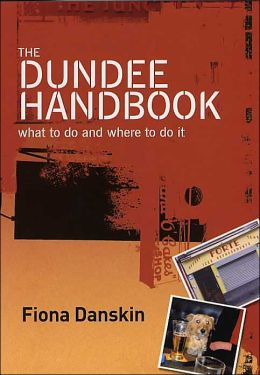 The Dundee Handbook: What to Do and Where to Do It