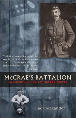 McCrae's Battalion: The Story of the 16th Royal Scots