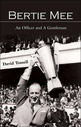 Bertie Mee: An Officer and a Gentleman