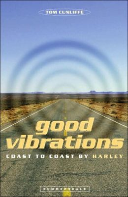 Good Vibrations: Across America on a Harley