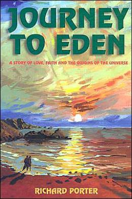 Journey to Eden: A Story of Love, Faith, and the Origins of the Universe