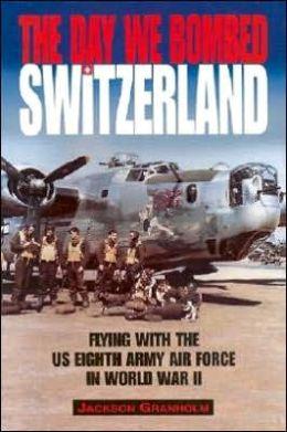The Day We Bombed Switzerland