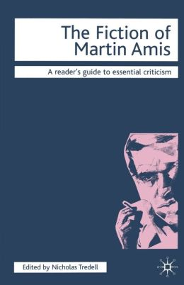 Fiction Of Martin Amis