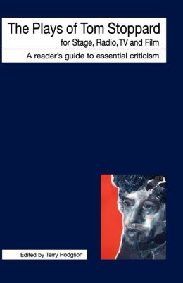 The Plays of Tom Stoppard For Stage, Radio, Tv and Film: A Readers' Guide to Essential Criticism (Icon Readers' Guide Series)