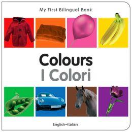 My First Bilingual Book - Colours (English-Italian)