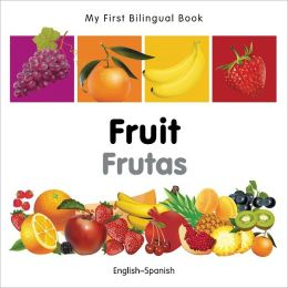 My First Bilingual Book-Fruit (English-Spanish)