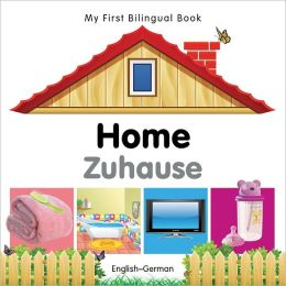 My First Bilingual Book-Home (English-German)